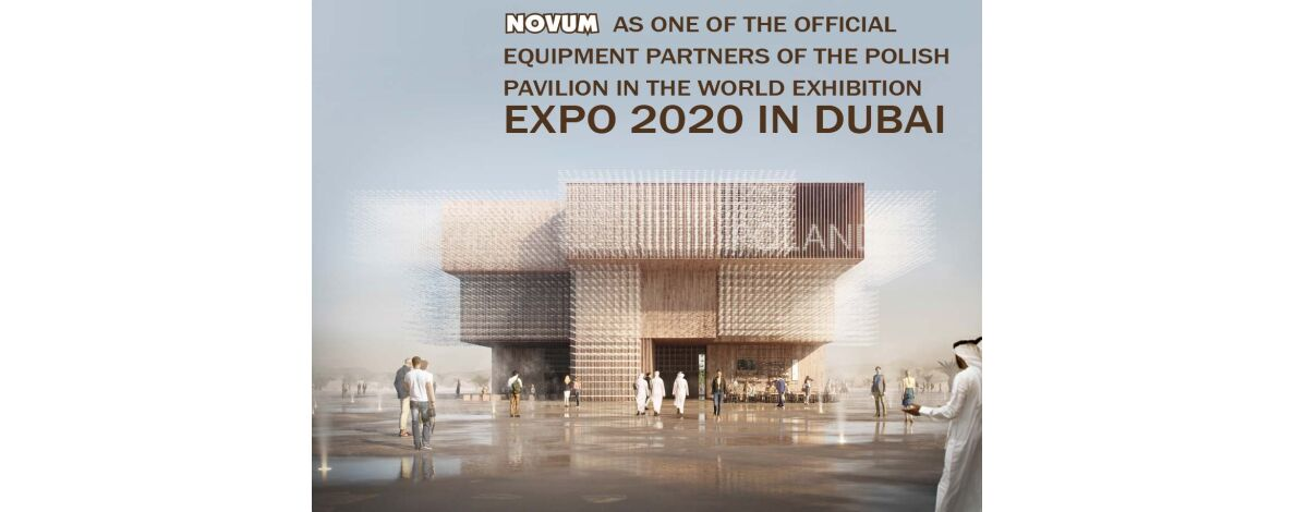 NOVUM AS ONE OF THE OFFICIAL EQUIPMENT PARTNERS OF THE POLISH PAVILION IN THE WORLD EXHIBITION EXPO 2020 IN DUBAI